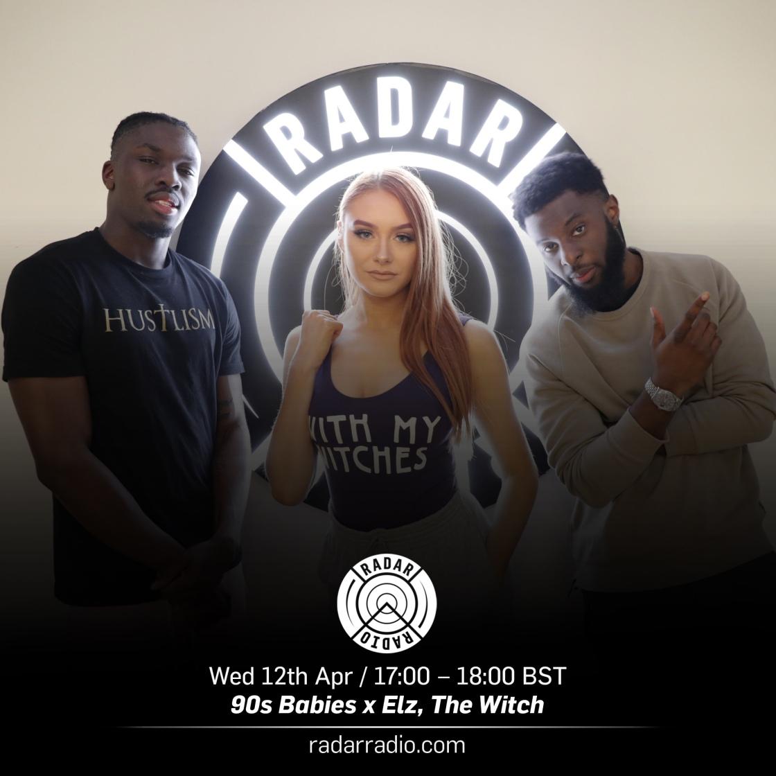 Radar Radio – 028 Ft  Elz The Witch   90s Baby show